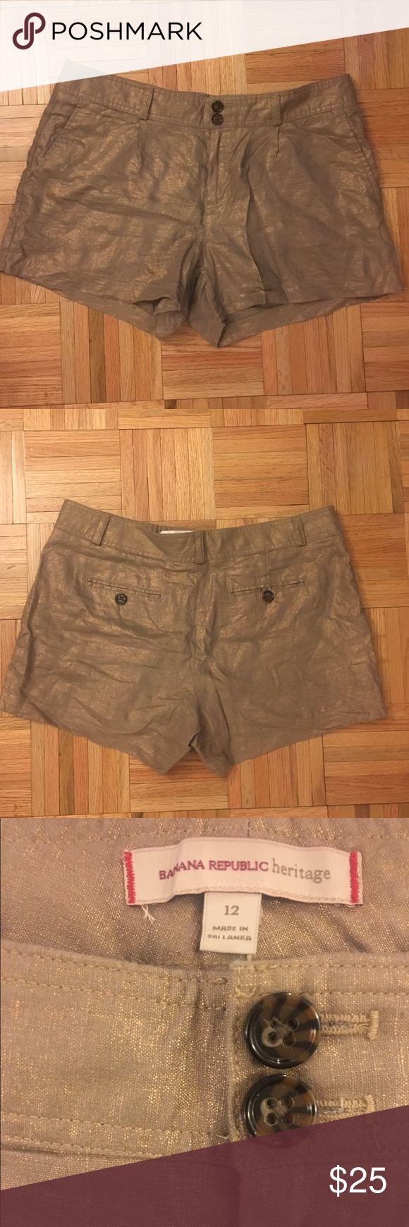 BANANA REPUBLIC HERITAGE   Metallic shorts 100% linen metallic tan and gold shorts from BANANA REPUBLIC HERITAGE Collection. Like new! Banana Republic Shorts