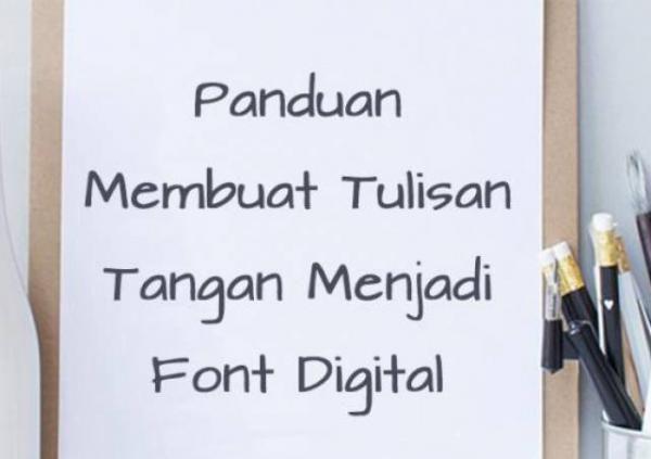 Cara Buat Font Digital dari Tulisan Tangan Sendiri