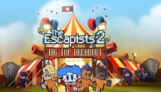The Escapists 2 Big Top Breakout DLC Review - Expansive: The Escapists 2 Big Top Breakout DLC is Big Time Fun!