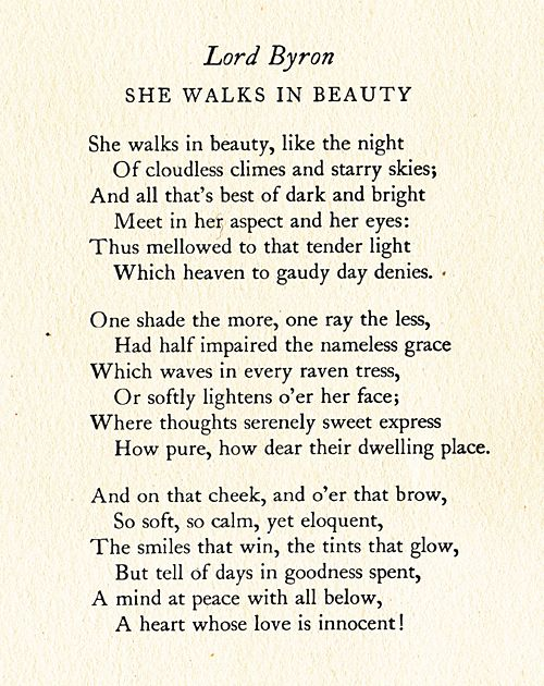 """And all that's best of dark and bright meet in her aspect and her eyes ..."" -She Walks In Beauty -Lord Byron"