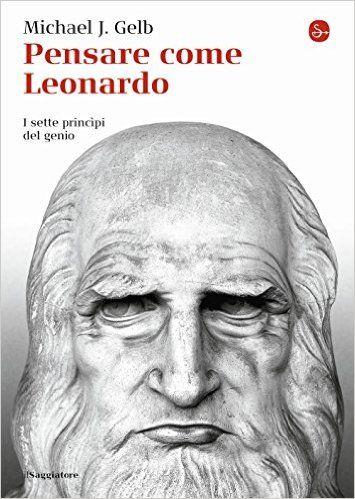 """""""Pensare come Leonardo. I sette princìpi del genio"""" di Michael J. Gelb. Un libro che consiglio a tutti, ricco di spunti e molto """"ispirante"""" :)   #ispirazione #grafica #design #leonardodavinci #libri"""
