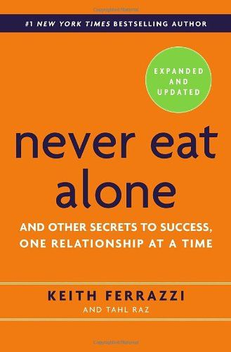 Never Eat Alone, Expanded and Updated: And Other Secrets to Success, One Relationship at a Time by Keith Ferrazzi http://smile.amazon.com/dp/0385346654/ref=cm_sw_r_pi_dp_TLQJwb0VB2THK