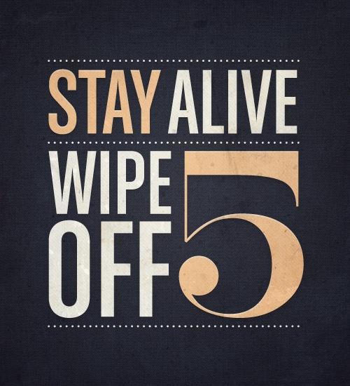 Stay alive, Wipe off 5 #slowdown