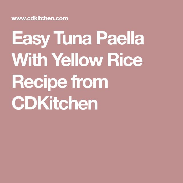 Easy Tuna Paella With Yellow Rice Recipe from CDKitchen