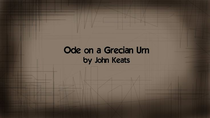 """truth in keats ode on a grecian A summary of ode on a grecian urn in john keats's keats's odes learn exactly what happened in this chapter, scene,  """"beauty is truth, truth beauty."""