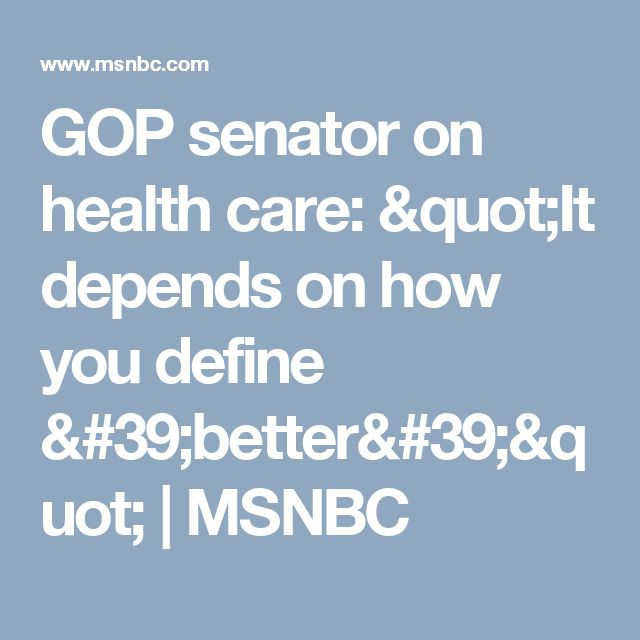 "GOP senator on health care: ""It depends on how you define 'better'"" 