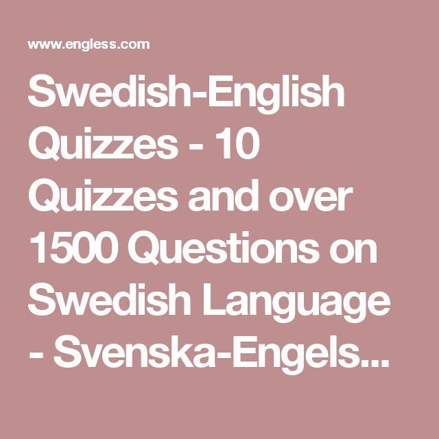 Swedish-English Quizzes - 10 Quizzes and over 1500 Questions on Swedish Language - Svenska-Engelska Frågesporter