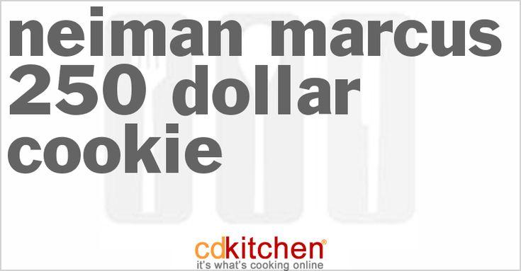 Neiman Marcus 250 Dollar Cookie from CDKitchen.com