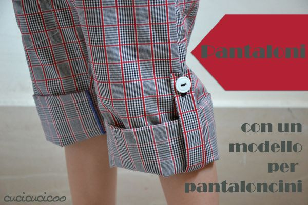Cucire i pantaloni con un cartamodello per pantaloncini