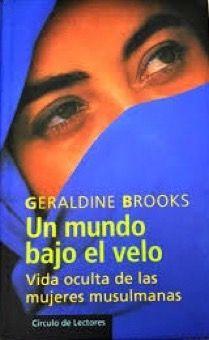 Anibal libros para todos: Un mundo bajo el velo/Vida oculta de las mujeres m...