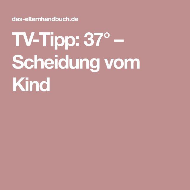 TV-Tipp: 37° – Scheidung vom Kind