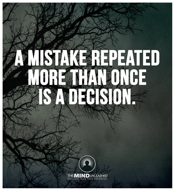 Making The Same Mistake Twice Quotes: A Mistake Repeated More Than Once Is A Decision. (Lesson