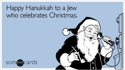 When Hanukkah comes too early, we choose to celebrate Christmas so we