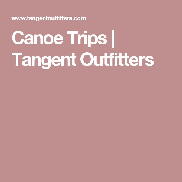 Canoe Trips | Tangent Outfitters