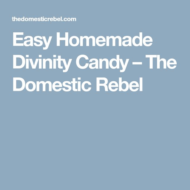 Easy Homemade Divinity Candy – The Domestic Rebel