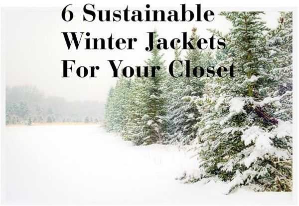Winter weather is here and winter coats are out. it's cold. Below are six of my favorite sustainable winter jackets.     Ethical winter jackets   Sustainable winter jackets   Chic winter looks   Outfit ideas   Winter outfits