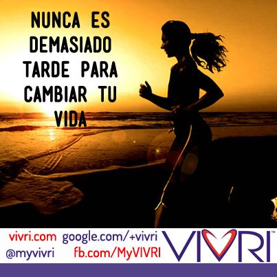"""""""It's never too late to change your life"""" #vivri #frases #vida #saludable"""
