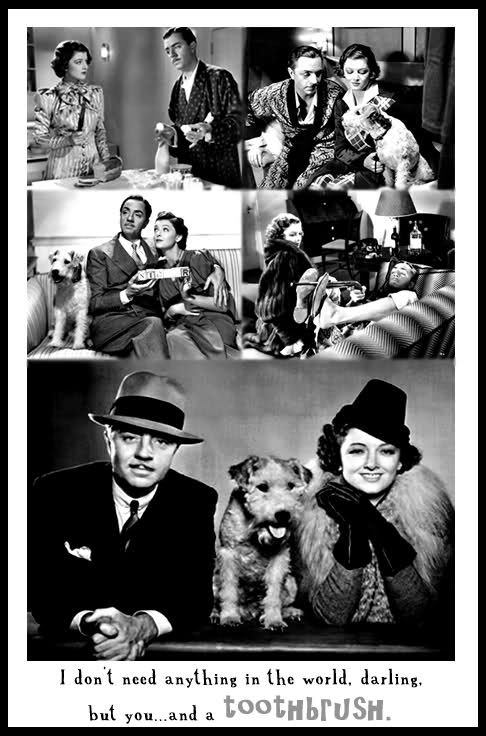 """""""I don't need anything in the world, darling, but you... and a toothbrush."""" - """"After the Thin Man"""", 1936. Love the Thin Man movies!"""
