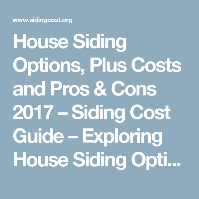 House Siding Options, Plus Costs and Pros & Cons 2017 – Siding Cost Guide – Exploring House Siding Options