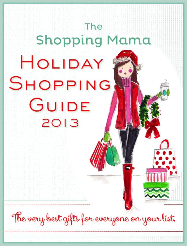 Holiday Shopping Guide 2013:: The Shopping Mama's holiday shopping guide includes more than 150 of the very best gift ideas for everyone on your list.