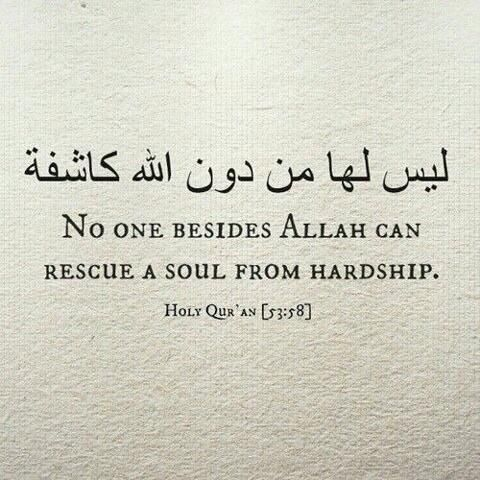 'No one besides Allah can rescue a soul from hardship'