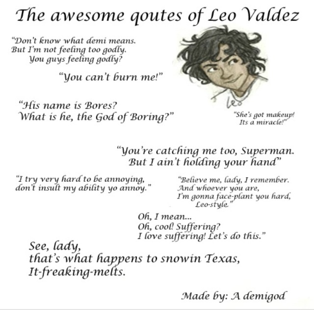 "Leo Valdez's quotes in The Lost Hero he left out ""I just fell down the freaking grand Canyon! stop asking for challenges! """