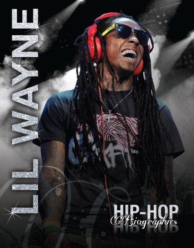 Lil Wayne (Hip-Hop Biographies), http://www.amazon.com/dp/B00AY1OD4O/ref=cm_sw_r_pi_awdm_BkHoub1RGNMV7