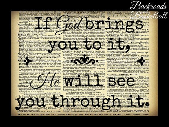 If God Brings You To It He Will See You Through It Quote