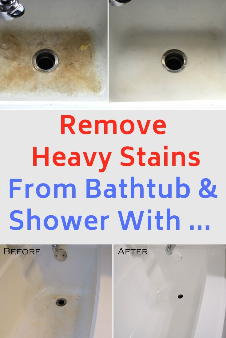 Remove Heavy Stains From My Bathtub And Shower By Using Only This