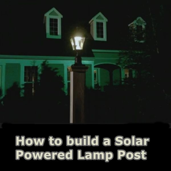 How to build a Solar Powered Lamp Post - Homesteading  - The Homestead Survival .Com
