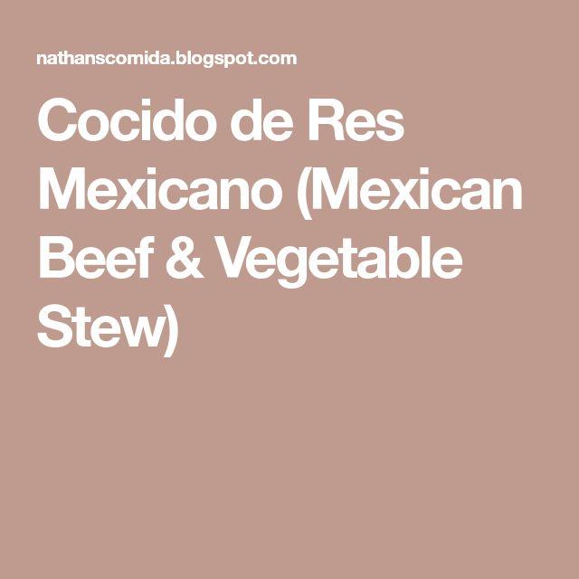 Cocido de Res Mexicano (Mexican Beef & Vegetable Stew)