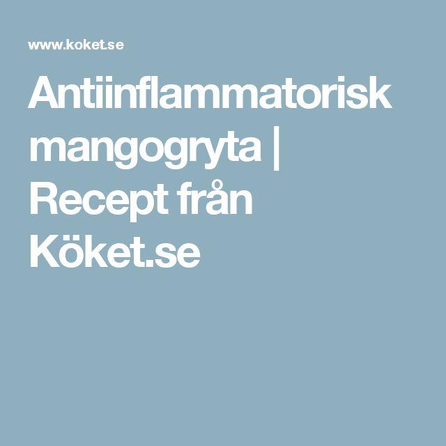 Antiinflammatorisk mangogryta | Recept från Köket.se