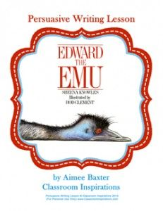Edward the Emu Persuasive Writing Lesson $ http://classroominspirations.com