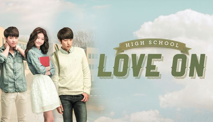 Watch full episodes free online. High School - Love On - - High schooler Woo Hyun has it tough, so he's lucky to have a real guardian angel looking out for him. But can angel Seul Bi protect Woo Hyun and survive the perils of high school and first love?