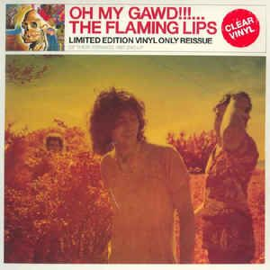 The Flaming Lips - Oh My Gawd!!!...The Flaming Lips (Vinyl, LP, Album) at Discogs