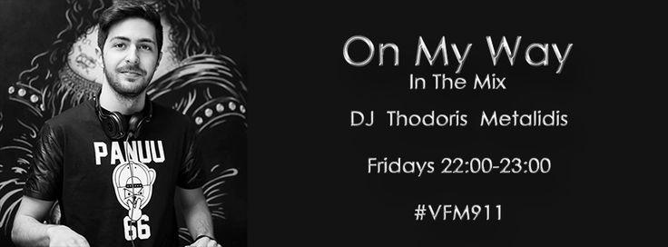 #OnMyWay #InTheMix #DJSet #MixShow #House #Dance #NightZone #PartyZone #VFM911 #Radio #Thessaloniki #SKG
