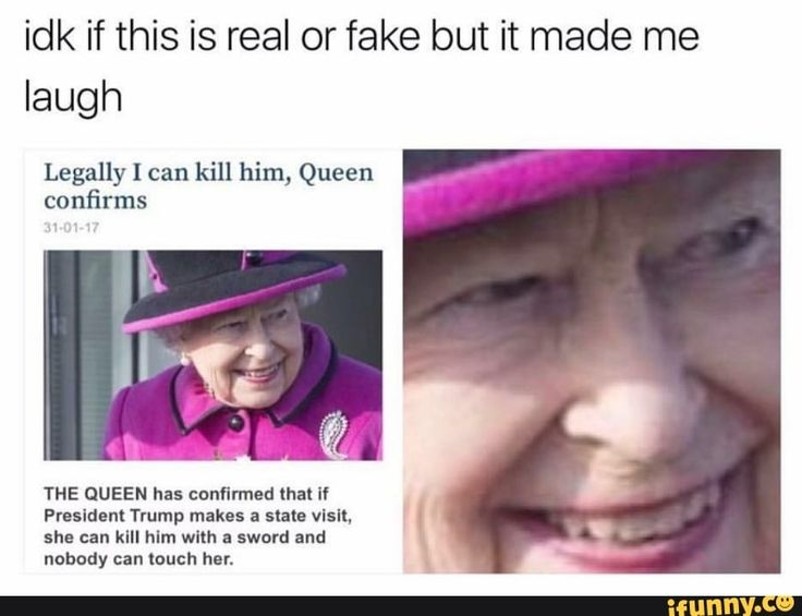 Whether it is true or not<<I really want this to be true. Better keep your hands to yourself on your next visit, Trump--Queen Liz is looking for an excuse.