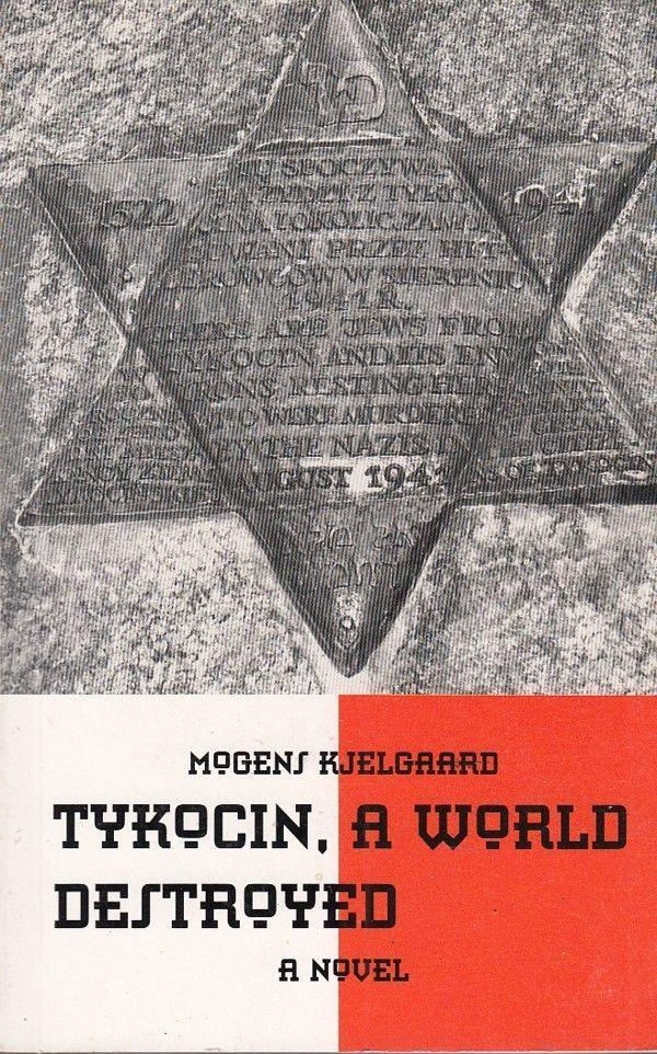 Tykocin a World Destroyed 2006 Novel by Mogens Kjelgaard Poland Jewish Holocaust