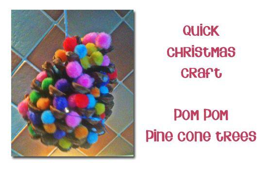 Quick Christmas Craft For Kids Pom Pom Pine Cone Trees