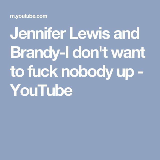 Jennifer Lewis and Brandy-I don't want to fuck nobody up - YouTube