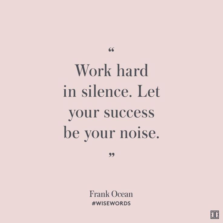"""Work hard in silence. Let your success be your noise."" — Frank Ocean #WiseWords"