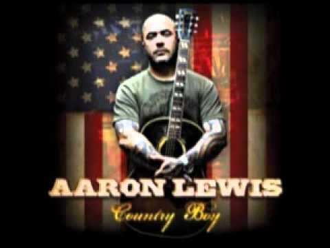 Aaron Lewis - Country Boy    Can't wait for the new version of 'Tangled Up In You'!