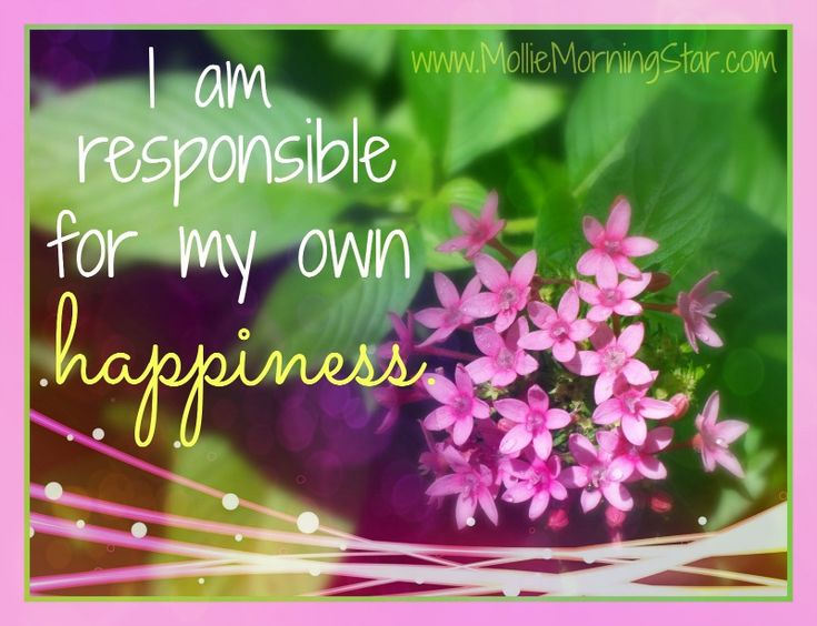 I am responsible for my own happiness. www.molliemorningstar.com #psychic #medium #psychicmedium #molliemorningstar #intuitive #spirit #spiritual #healing #afterlife