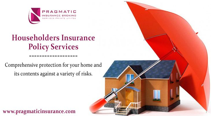 Householders Insurance Policy Services  Comprehensive protection for your home and its contents against a variety of risks!  #HouseholdersInsurance #InsurancePolicy #InsuranceBrokingServices #Pragmatic