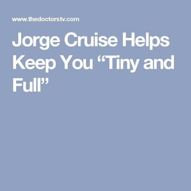"""Jorge Cruise Helps Keep You """"Tiny and Full"""""""