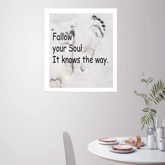 Fallow your Soul It knows the way instant print art