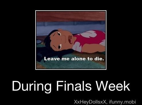 I love how I'm just pinning funny pics about finals instead of actually studying for them.