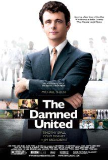 The Damned United (2009) Poster - Can't get enough soccer movies!