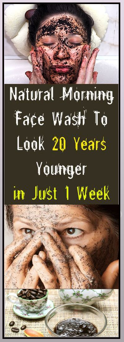 Natural Morning Face Wash To Look 20 Years Younger in Just 1 Week #naturalremedies #coffeegrounds #facewash #skin #beauty #skincare