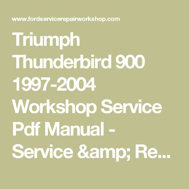 Triumph Thunderbird 900 1997-2004 Workshop Service Pdf Manual - Service & Repairs